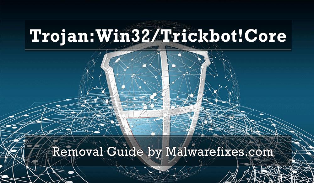 Illustration for Trojan:Win32/Trickbot!Core