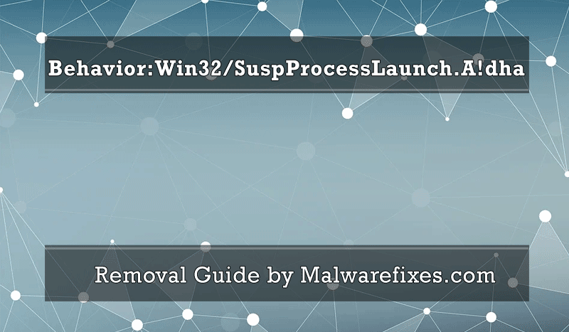 Image for Behavior:Win32/SuspProcessLaunch.A!dha