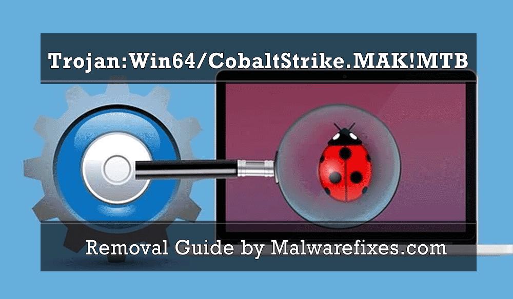 Illustration of Trojan:Win64/CobaltStrike.MAK!MTB