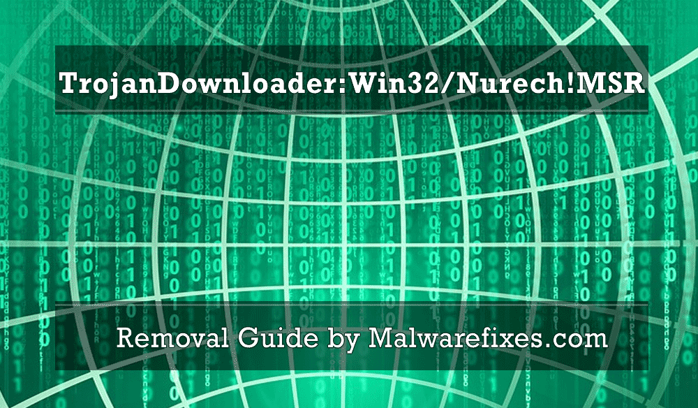Image to illustrate TrojanDownloader:Win32/Nurech!MSR