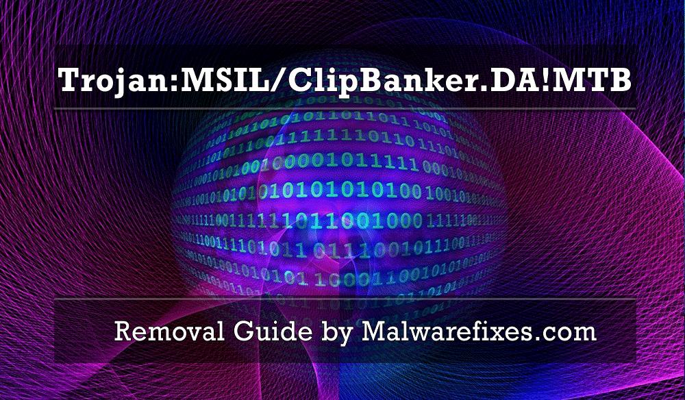 Illustration for Trojan:MSIL/ClipBanker.DA!MTB