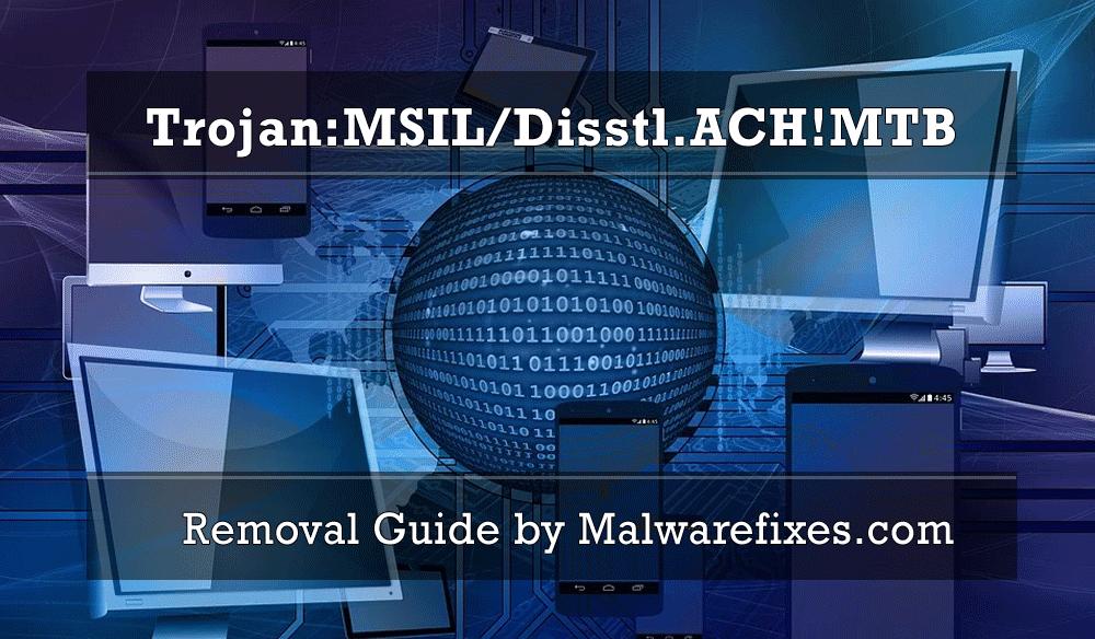 Illustration for Trojan:MSIL/Disstl.ACH!MTB