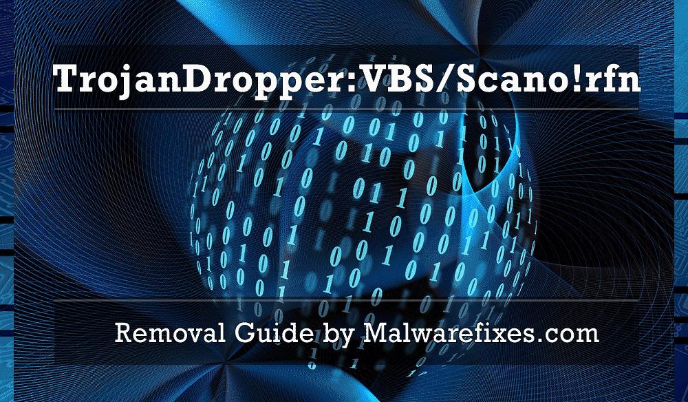 Illustration for TrojanDropper:VBS/Scano!rfn